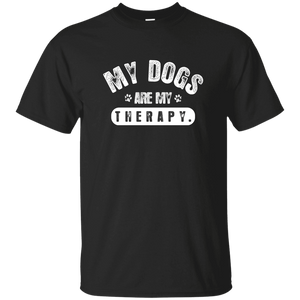 My Dogs Are My Therapy - T Shirt Rescuers Club