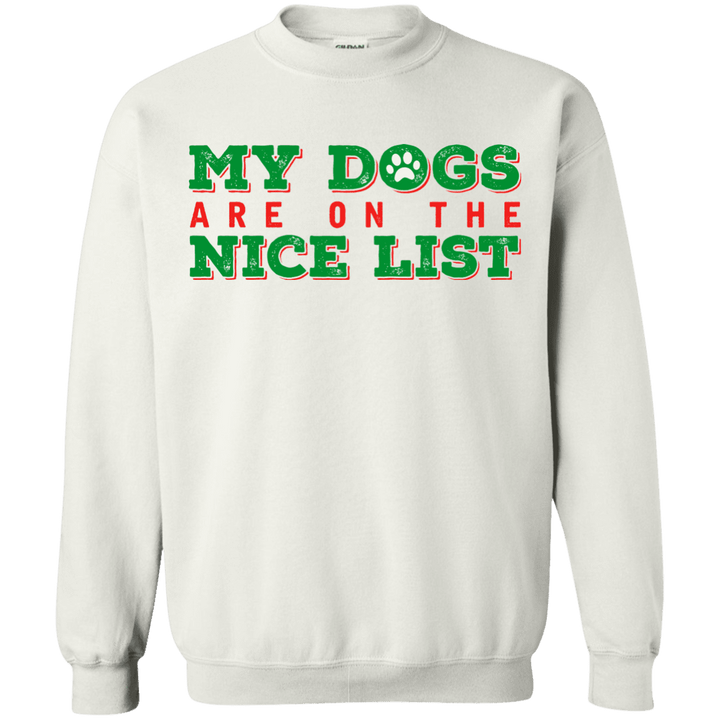 My Dogs Are On The Nice List - White Sweatshirt Rescuers Club