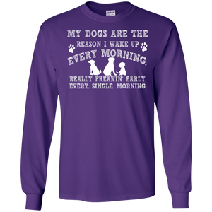 My Dogs Are The Reason - Long Sleeve T Shirt Rescuers Club