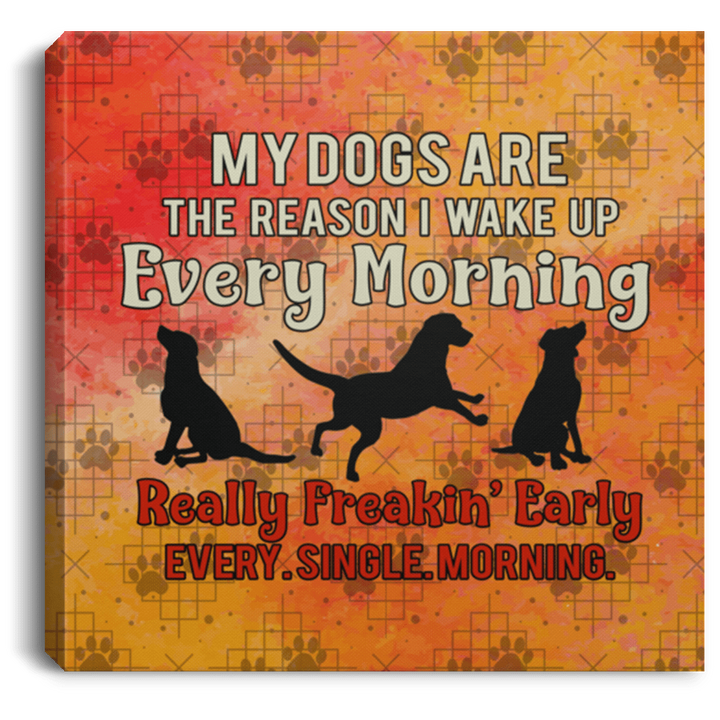My Dogs Are The Reason - Wall Canvas Rescuers Club