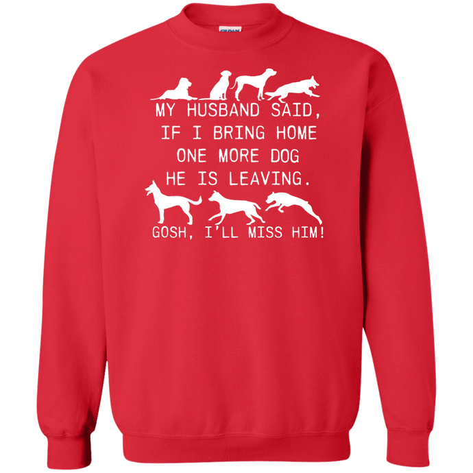 My Husband Said Dog - Sweatshirt Rescuers Club