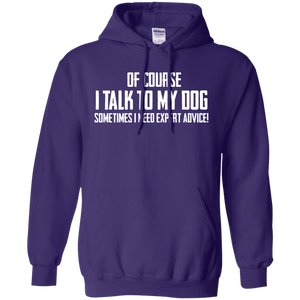 Of Course I Talk To My Dog - Hoodie Rescuers Club