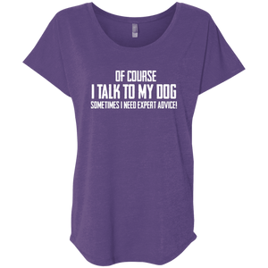 Of Course I Talk To My Dog - Slouchy Tee Rescuers Club