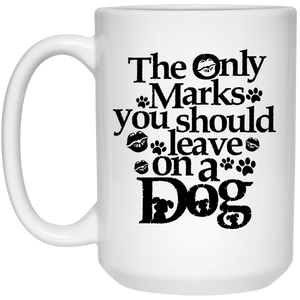 Only Marks You Should Leave On A Dog - Mugs Rescuers Club