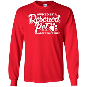 Owned By A Rescued Pet - Long Sleeve T Shirt Rescuers Club