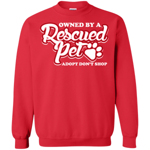 Owned By A Rescued Pet - Sweatshirt Rescuers Club