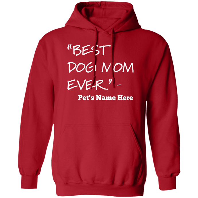 Personalized Best Dog Mom Ever - Hoodie Rescuers Club