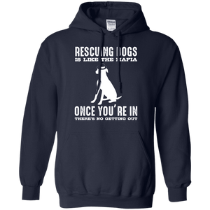 Rescuing Dogs Is Like The Mafia - Hoodie Rescuers Club
