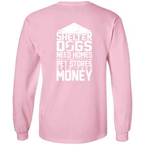 Shelter Dogs Need Homes - Long Sleeve T Shirt Rescuers Club