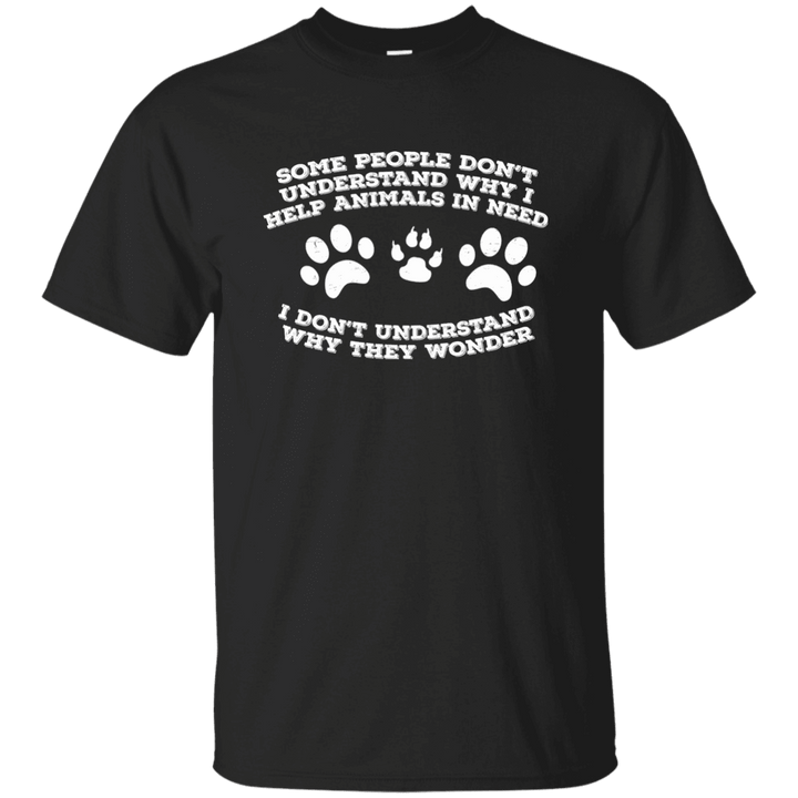 Some People Don't Understand - T Shirt Rescuers Club