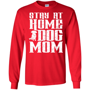 Stay At Home Dog Mom - Long Sleeve T Shirt Rescuers Club