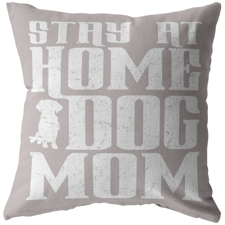 Stay At Home Dog Mom - Pillow Cover With Insert Rescuers Club