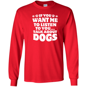 Talk About Dogs - Long Sleeve T Shirt Rescuers Club