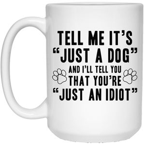 Tell Me It's Just A Dog - Mugs Rescuers Club