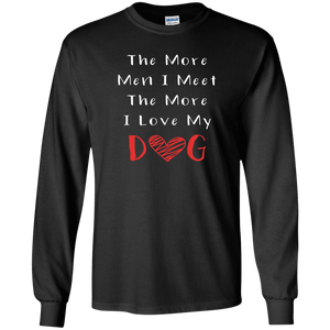 The More Men I Meet - Long Sleeve T Shirt Rescuers Club