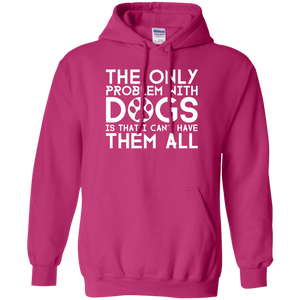 The Only Problem With Dogs - Hoodie Rescuers Club