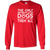 Load image into Gallery viewer, The Only Problem With Dogs - Long Sleeve T Shirt Rescuers Club