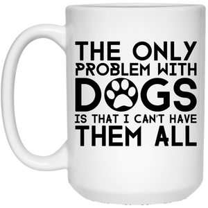 The Only Problem With Dogs - Mugs Rescuers Club