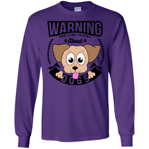 Warning May Start Talking About Dogs - Long Sleeve T Shirt Rescuers Club