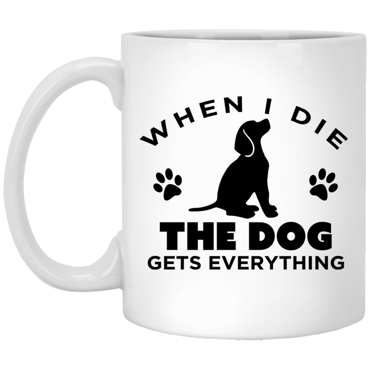 When I Die The Dog Gets Everything - Mugs Rescuers Club
