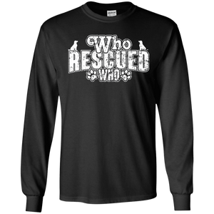 Who Rescued Who - Long Sleeve T Shirt Rescuers Club