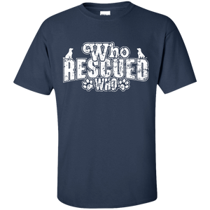 Who Rescued Who - T Shirt Rescuers Club