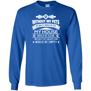 Without My Pets - Long Sleeve T Shirt Rescuers Club