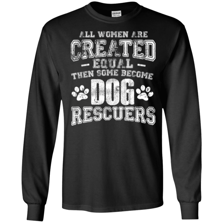 Women Equal Dog Rescuers - Long Sleeve T Shirt Rescuers Club