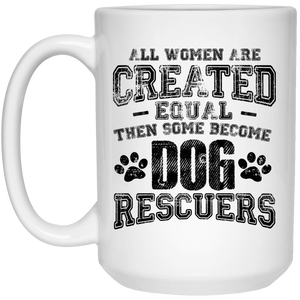 Women Equal Dog Rescuers - Mugs Rescuers Club