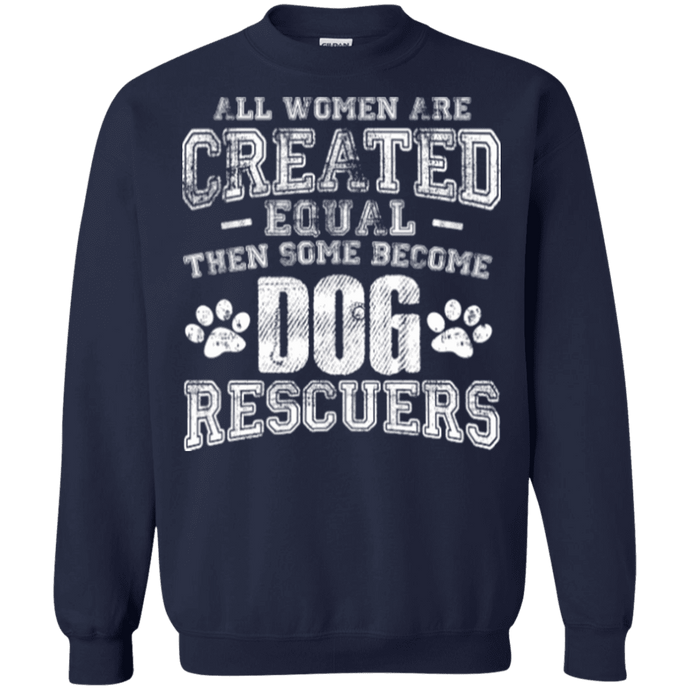 Women Equal Dog Rescuers - Sweatshirt Rescuers Club