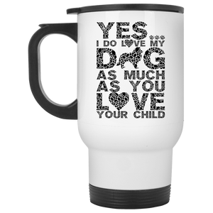 Yes I Do Love My Dog - Mugs Rescuers Club
