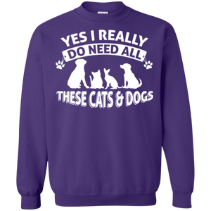 Yes I Need All These Cats and Dogs - Sweatshirt Rescuers Club
