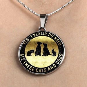 Yes I Need All These Cats & Dogs - Pendant Rescuers Club