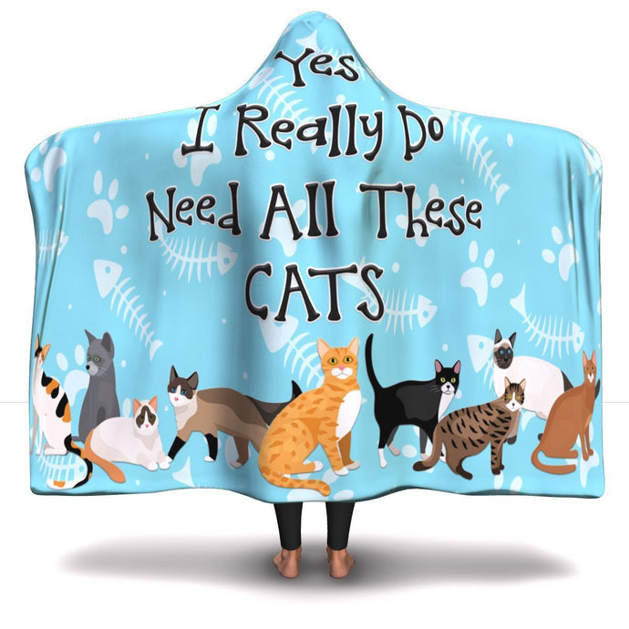 Yes I Need All These Cats - Hooded Blanket Rescuers Club