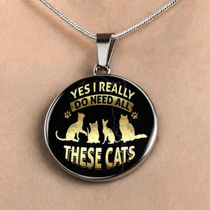 Yes I Need All These Cats - Pendant Rescuers Club