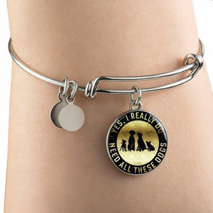 Yes I Need All These Dogs - Bangle Rescuers Club