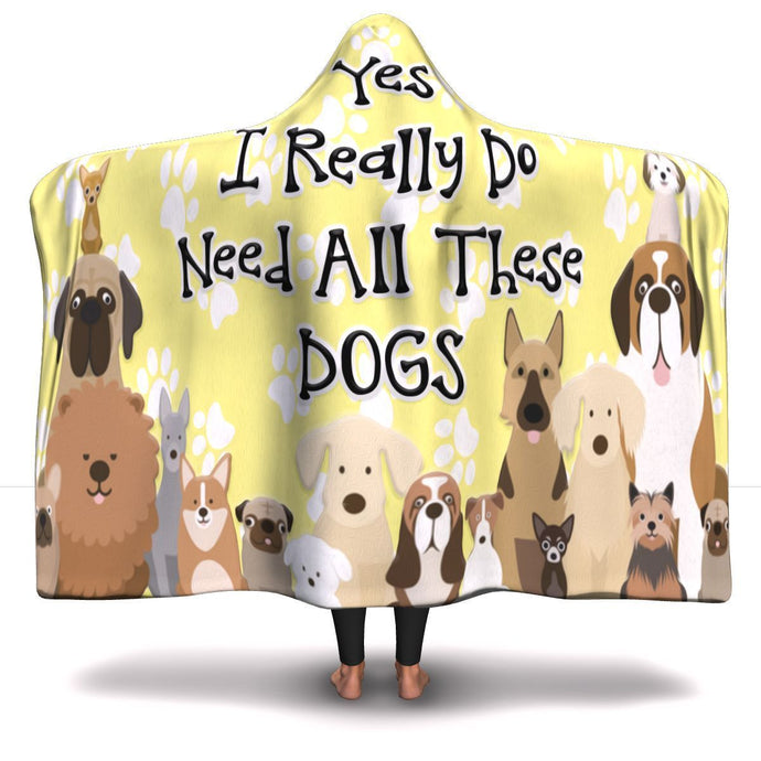 Yes I Need All These Dogs - Hooded Blanket Rescuers Club