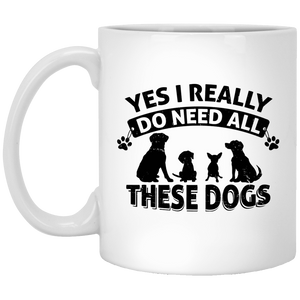 Yes I Need All These Dogs - Mugs Rescuers Club