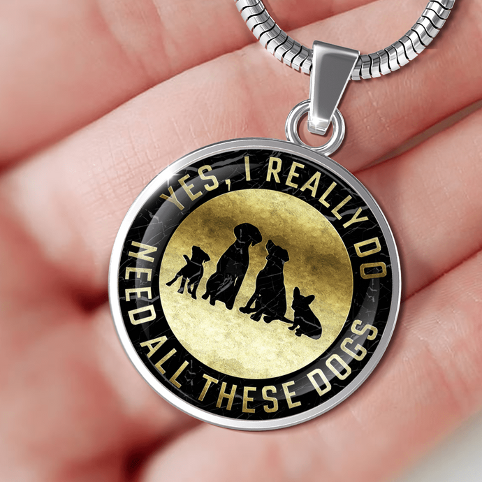 Yes I need All These Dogs - Pendant Rescuers Club