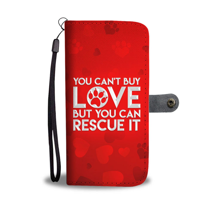 You Can't Buy Love - Wallet Phone Case Rescuers Club