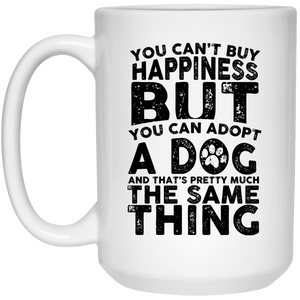 You Cant Buy Happiness - Mugs Rescuers Club
