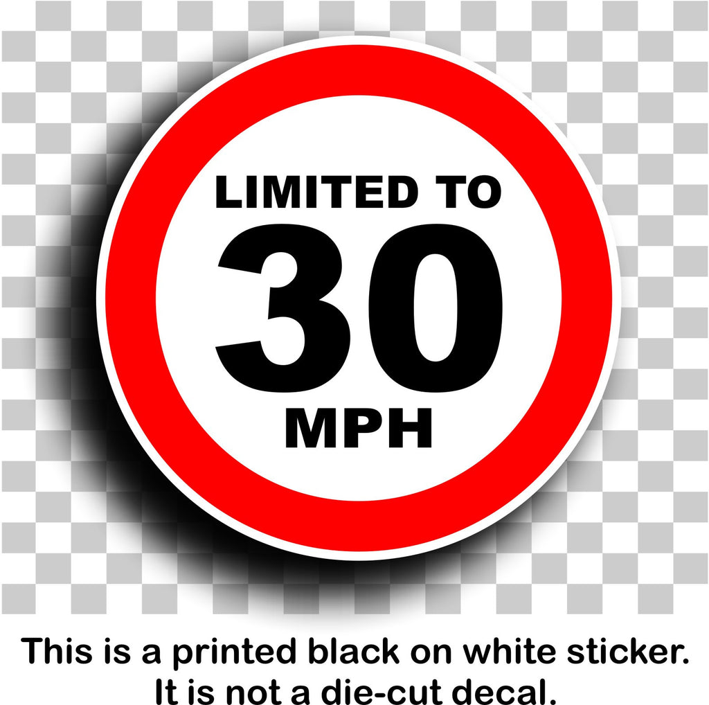 Limited to 30 mph speed restricted printed self adhesive sticker enhance with vinyl