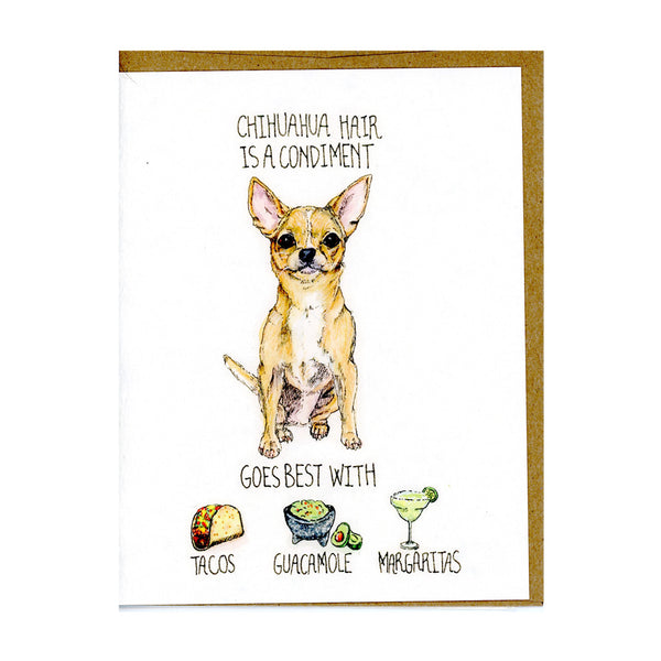 Chihuahua Hair is a Condiment Card