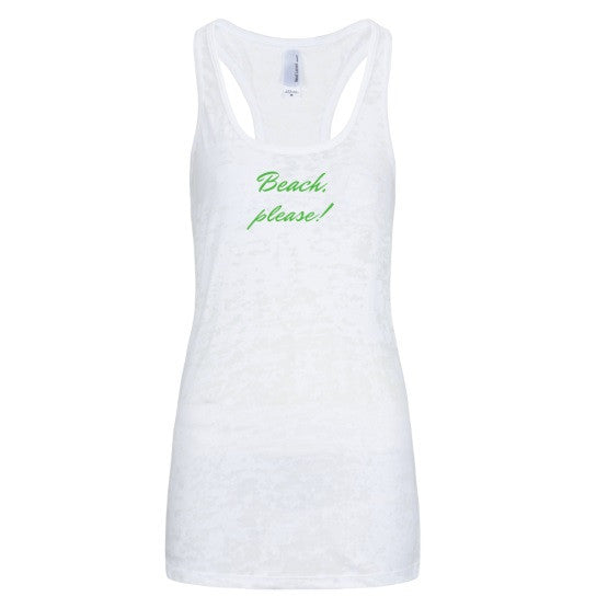 Beach, Please Next Level Racerback Burnout Tank Top