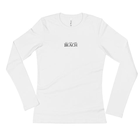Life is Better Long Sleeve T-Shirt (Back Logo)