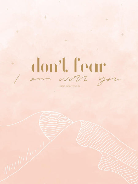 Don't Fear. I am with you. | Nayma x Emaan Home