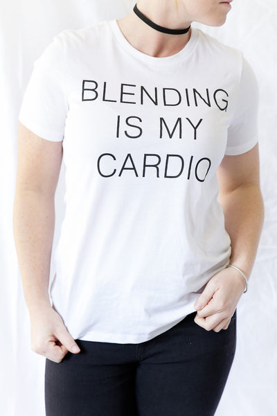 Blending is my Cardio Tee - House of W