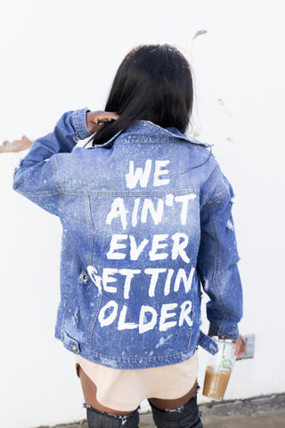 We Ain't Ever Getting Older Jacket - House of W