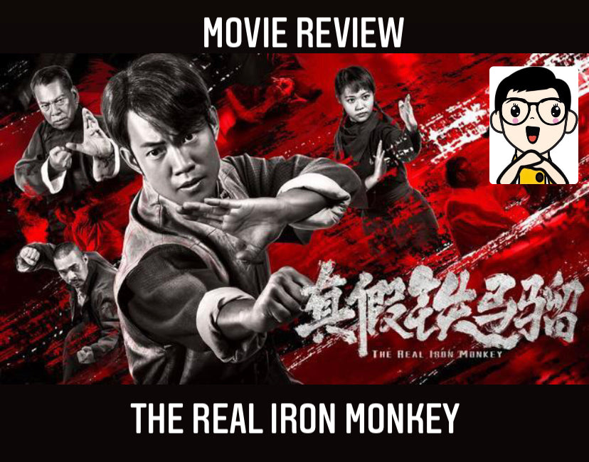 Film Review: The Real Iron Monkey 真假鐵馬騮 (2014) - Hong Kong