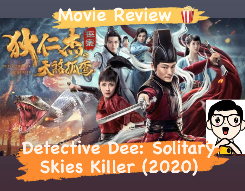 Film Review: Detective Dee: Solitary Skies Killer 狄仁杰探案之天煞孤鸾 (2020) - China